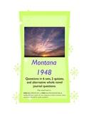 Montana 1948 Unit - 6 Question Sets, 2 Short Check Quizzes, & Journals
