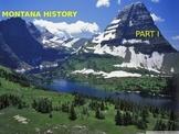Montana History PowerPoint - Part I