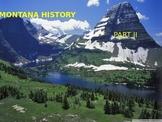 Montana History PowerPoint - Part II