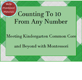 Montessori & Common Core - Counting From Any Number to 10