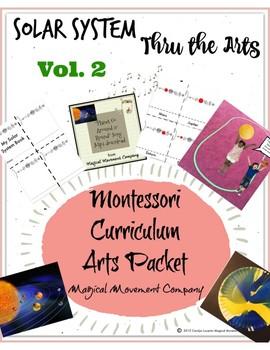 Montessori Curriculum: Solar System thru The Arts Vol. 2