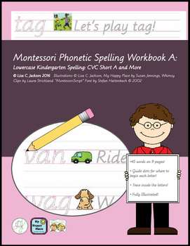 Montessori Phonetic Spelling Workbook A: Lowercase Kindergarten CVC Short A