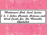 Montessori Pink Level & The Moveable Alphabet
