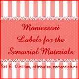 Montessori Room Labels- Set 6 Sensorial Qualities & Nomenclature