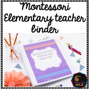 Montessori Teacher Binder - Free updates for life!
