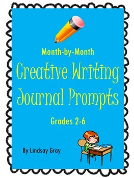 Month-by-Month Creative Writing Journal Prompts Grades 2-6