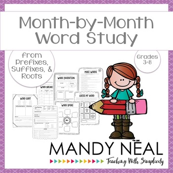 Month by Month Word Study from Prefixes, Suffixes & Roots