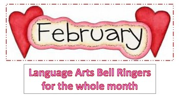 Month of February Language Arts Bell Ringers