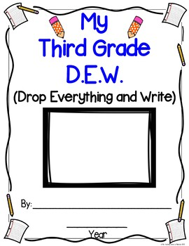 Third Grade Year Long D.E.W. (Drop Everything & Write), Rubrics & Data Charts