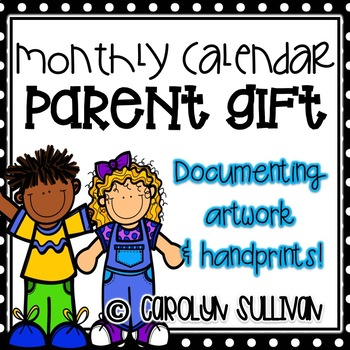 Monthly Calendar - Parent Gift (Artwork and Handprints)