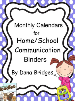 Editable Monthly Calendars for Daily Parent/Teacher Communication Binders