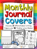 Monthly Journal Covers --- Word Banks --- Writing Pages with Editing Reminders