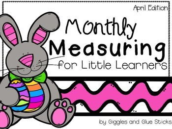Monthly Measuring for Little Learners (April Edition)