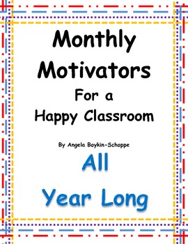 Monthly Motivators For a Happy Classroom All Year Long