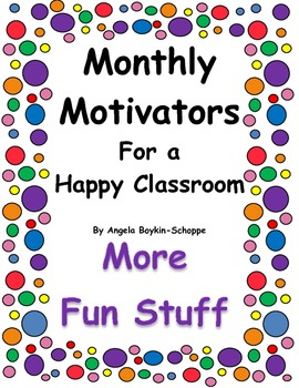 Monthly Motivators For a Happy Classroom More Fun Stuff