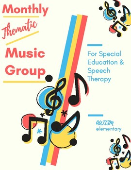 Monthly Music Group for Special Education & Speech Therapy