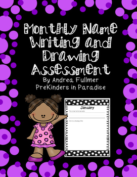 Monthly Name Writing/Drawing Assessment