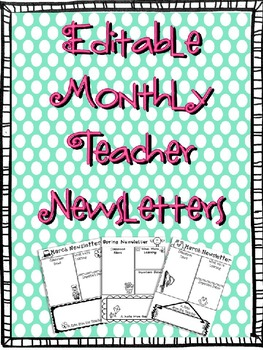 Monthly Teacher Newsletters (editable)