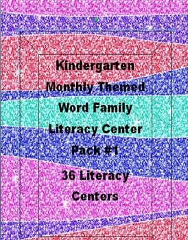 Kindergarten Pack #1 Bundled Monthly Themed 36 Literacy Ce