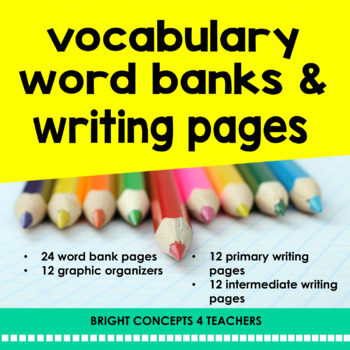 Monthly Vocabulary Word Banks and Writing Pages