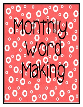 Monthly Word Making Activities