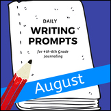 Monthly Writing Prompts Journal for 4th-8th Grades - August