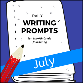 Monthly Writing Prompts Journal for 4th-8th Grades - July