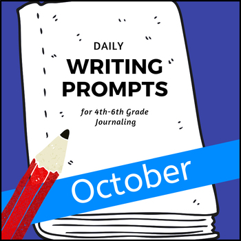 Monthly Writing Prompts Journal for 4th-8th Grades - October