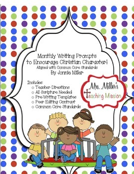 Monthly Writing Prompts to Encourage Christian Character! Common Core!