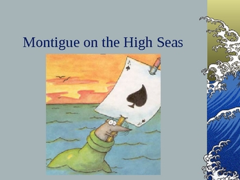 Montigue on the High Seas Power Point