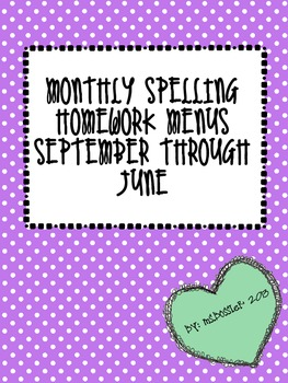 Montly Spelling Choice Menu Packet- September through June