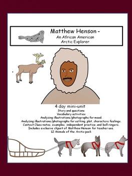 Mood and Context Clues -  Matthew Henson, Arctic Explorer
