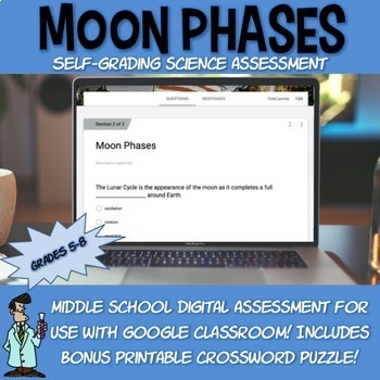 Moon Lunar Phases SELF-GRADING assessment + crossword Google Classroom Drive