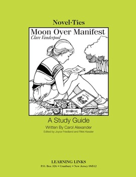 Moon Over Manifest - Novel-Ties Study Guide