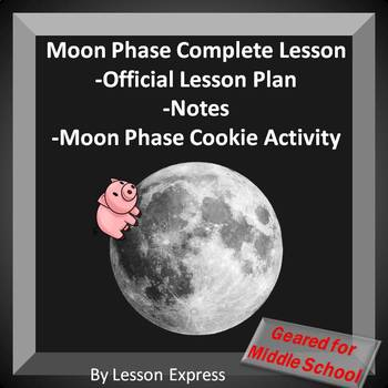 Moon Phase Demo Lesson -- Oreo Activity, Teacher Guide, Notes Sheet, Lesson