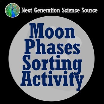 Moon Phases Sorting Graphic Organizer Activity NGSS MS-ESS1-1 MS-ESS1-2