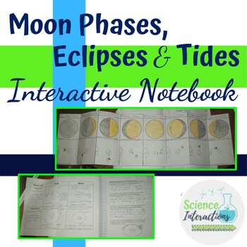 Moon Phases, Eclipses, and Tides Interactive Notebook