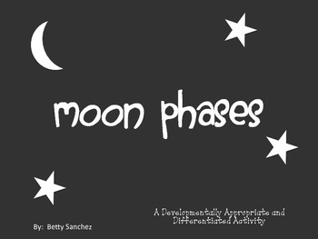 Moon Phases Lesson    Developmentally Appropriate and Differentiated