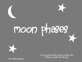 Moon Phases Lesson    Developmentally Appropriate and Diff
