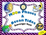 Moon Phases  and Ocean Tides Scavenger Hunt
