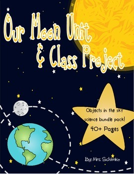Moon Unit and Project Bundle: Objects in the sky: 40+ Pages! (CCSS)