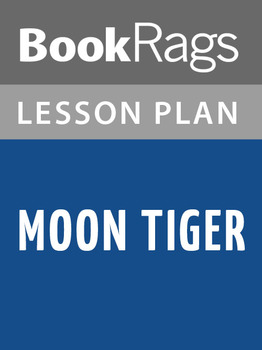 Moon Tiger Lesson Plans