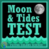 Middle School Moon Phases and Tides Test  Assessment NGSS MS-ESS1-1 MS-ESS1-2