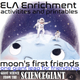 Moon's First Friends - ELA Enrichment Activities and Printables