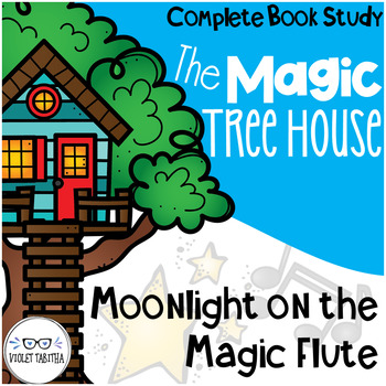 Moonlight on the Magic Flute Magic Tree House Comprehension Unit