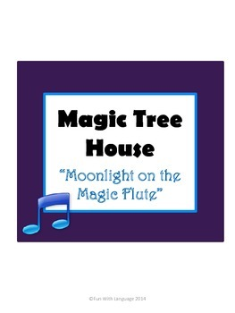 Moonlight on the Magic Flute Magic Tree House #41 Comprehension Novel Study