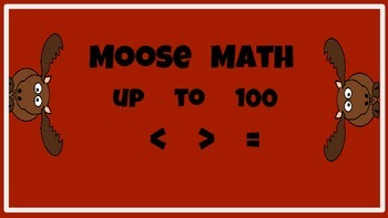 Moose Math Compare Numbers  Greater/Less Than, Equal to ,