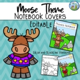 Moose Theme Editable Notebook Covers