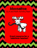Mooseltoe ELA and Math Activities - Great for Sub