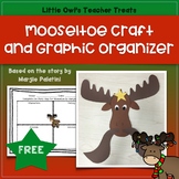 Mooseltoe Graphic Organizer and Craft